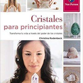 Cristales para principiantes Christina Rodenbeck